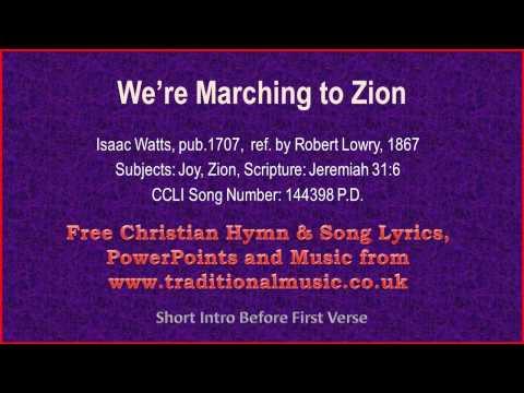 We're Marching To Zion(Full Verses) - Hymn Lyrics & Music