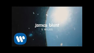 James Blunt - 5 Miles [Official Lyric Video] YouTube Videos