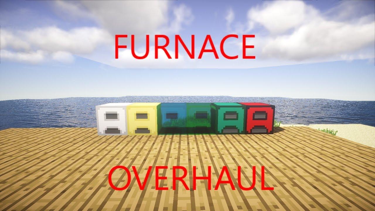 Furnace Overhaul Mod 1 14 4/1 13 2/1 12 2/1 11 2/1 10 2/1 8 9/1 7 10