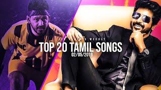 Top 20 Tamil Songs Jio Saavn& 39 s Weekly 2 May 2019