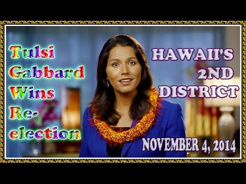 TULSI GABBARD WAS RE-ELECTED TO CONGRESS ON  TUESDAY, NOVEMBER 4, 2014.