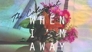 The Colourist - When I'm Away (OFFICIAL AUDIO)