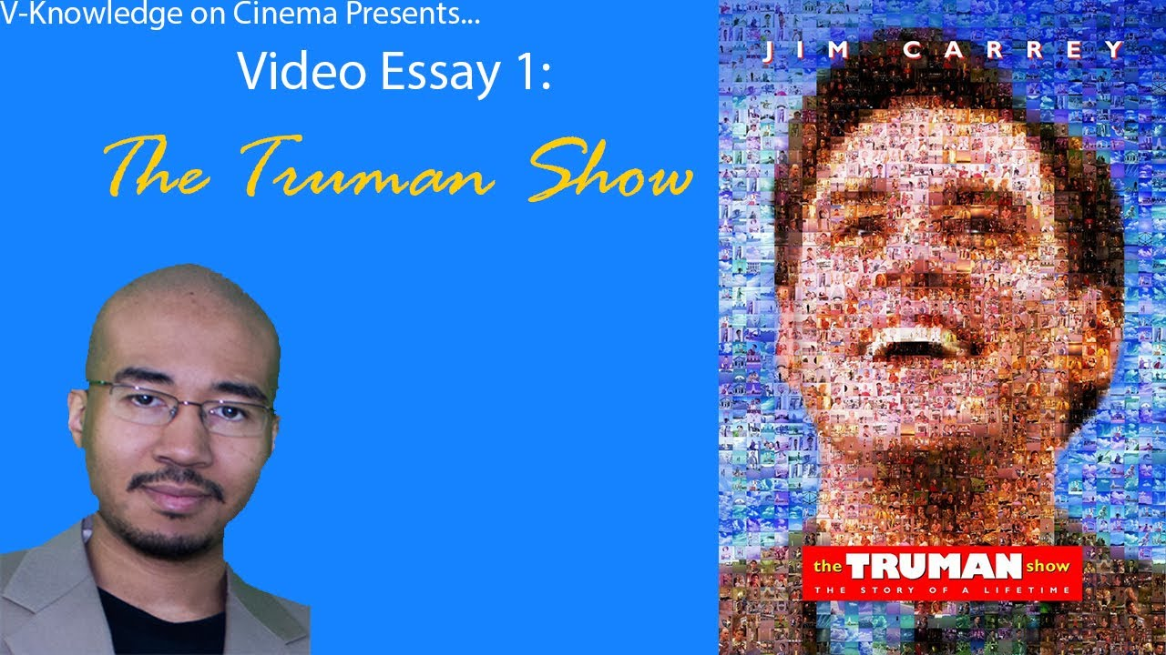 video essay the truman show video essay 1 the truman show