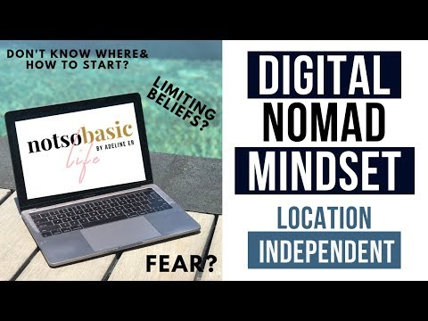 How to work online, travel the world and become location independent? The Digital Nomad Mindset