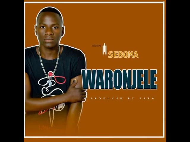 WARONJELE-SEBOMA NYOTAKALI  Official Audio #1