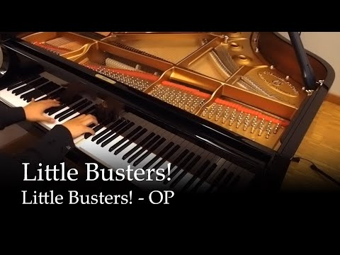 Little Busters! [full ver.] - Little Busters! OP [Piano]