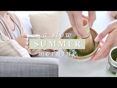Summer Morning Routine + Slow Rituals