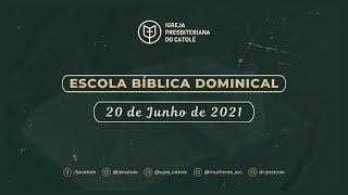 Escola Bíblica Dominical - 20/06/2021