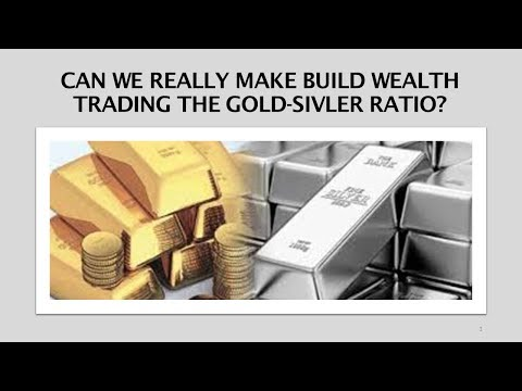 Can We Build Wealth Trading the Gold Silver Ratio? - Part 1