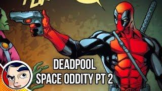 "Deadpool ""Best Merc in Space, Space Oddity"" - Complete Story"