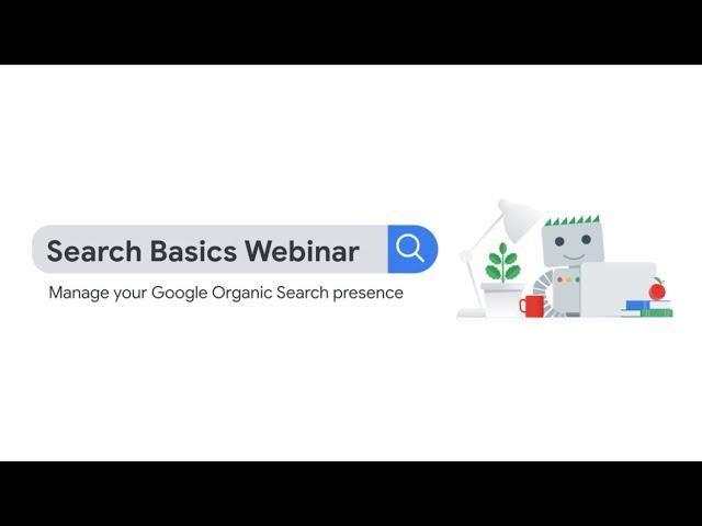 "Search Basics Webinar | สัมมนาฟรีหัวข้อ ""พื้นฐาน Google Organic Search (SEO)"" โดยทีมงาน Google"
