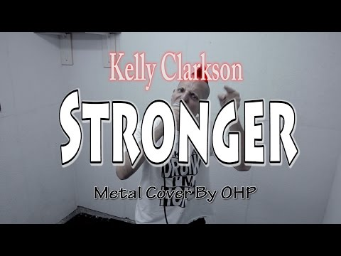 Kelly Clarkson - Stronger (METAL Cover By OHP)