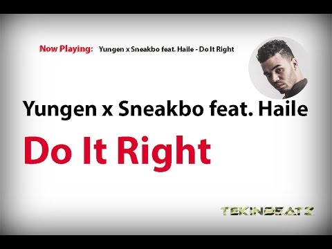 Yungen x Sneakbo ft. Haile - Do It Right (Lyrics) [HD/HQ] 2017