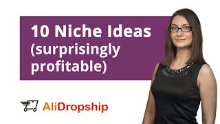10 Unusual Drop Shipping Niche Ideas (+ES Subs)
