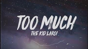 The Kid LAROI - too much (Lyrics)