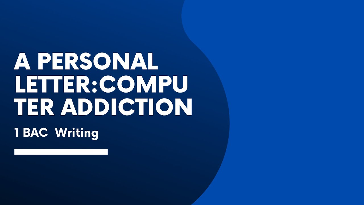 writing  a personal letter about computer addiction p47