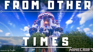 Minecraft Cinematic - From Other Times | minecraft buildings