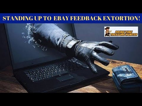 Ebay Sellers Beware Standing Up To Feedback Extortion Youtube
