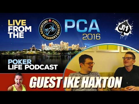 Guest Ike Haxton aka Hollywood Haxton : Poker Life Podcast