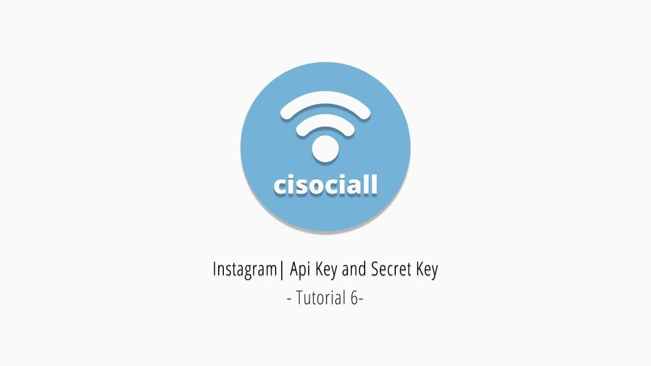 6) Cisociall - Instagram Api Key and Secret Key