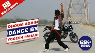 Dhoom Again song dance by yogesh pahadi tribute to the hrithik roshan