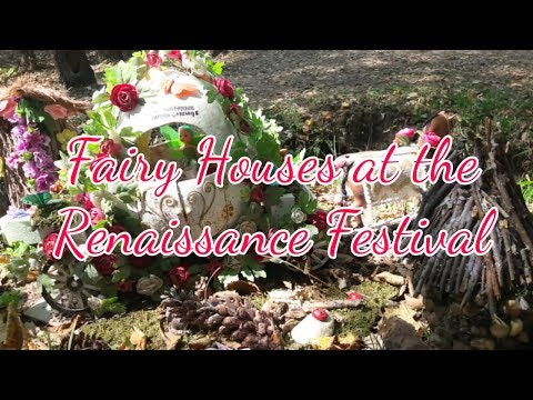 Fairy Houses at the Renaissance Festival
