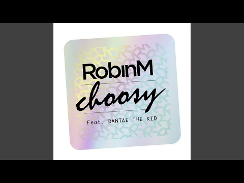 Choosy (feat. Dantae The Kid)