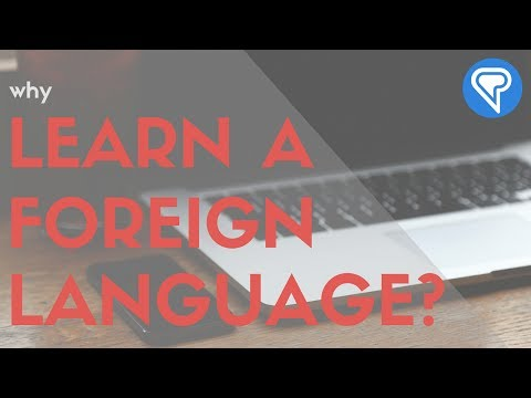 Why Learn a Foreign Langauge?
