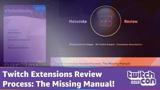Twitch Extensions Review Process: The Missing Manual!