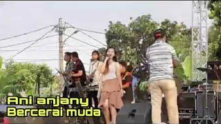 BERCERAI MUDA _ ANI ANJANY _ SK GROUP