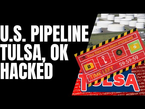 Keystone Pipeline & Tulsa Oklahoma Ransomware Attack - 2 major hacks against the U.S. in 24 hours