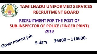 RECRUITMENT FOR THE POST OF SUB INSPECTOR OF POLICE finger print 2018