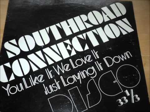 Southroad Connection - You Like It We Love It  HQ