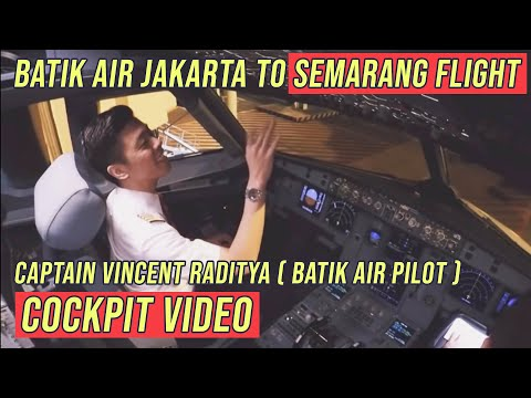 Batik Air Jakarta to Semarang Flight - by Vincent Raditya ( BATIK AIR ) - Cockpit Video