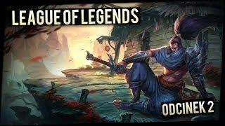 League of Legends #2 - Testujemy yasuo!