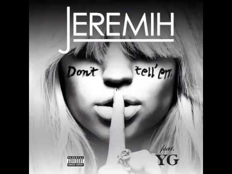 Jeremih - Don't Tell Em Feat. YG - Prod. By Mick Schultz & DJ Mustard ( New Hiphop Song 2014)
