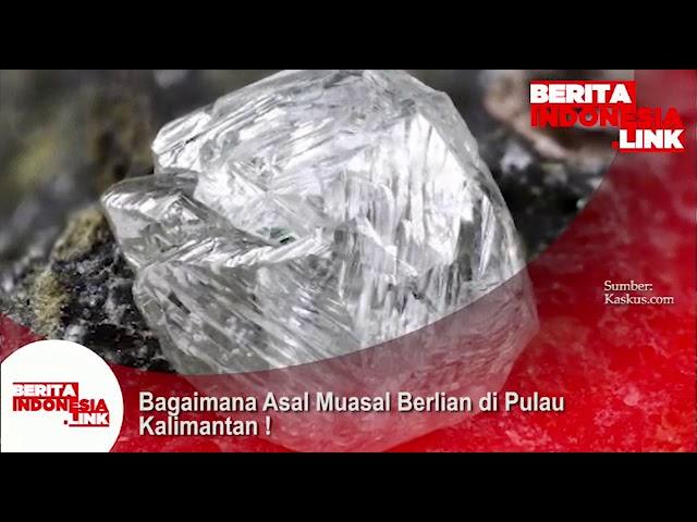 Bagaimana asal muasal Berlian dipulau Kalimantan!!.
