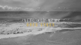 Need You Now - Greg Sykes (Official Lyric Video)