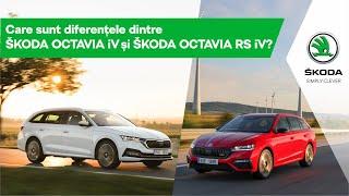 Care sunt diferentele dintre ŠKODA OCTAVIA iV și ŠKODA OCTAVIA RS iV?