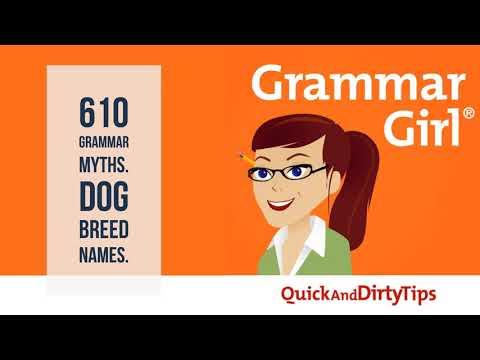 Grammar Girl #610. Top 10 Grammar Myths. 13 Dog Breed Names