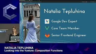 Natalia Tepluhina | Vue 3 | Looking into the Vueture: Composition Functions | ComponentsConf 2019
