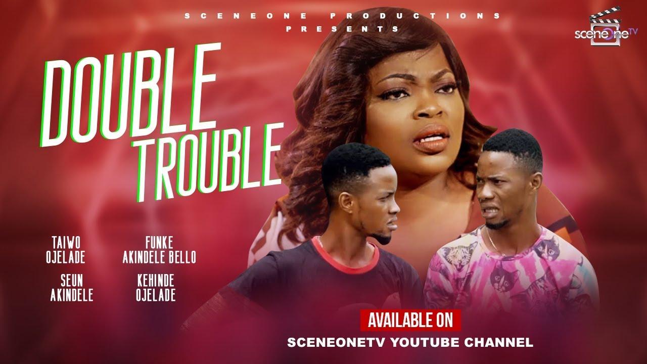 Download DOUBLE TROUBLE - Funke Akindele 2019 Movie