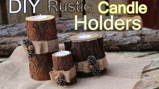 DIY Rustic Wood Candle Holders