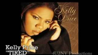 "Kelly Price ""TIRED"""