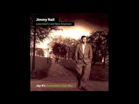 JIMMY NAIL - Love Don't Live Here Anymore (Jay-K's Extended Club Mix)