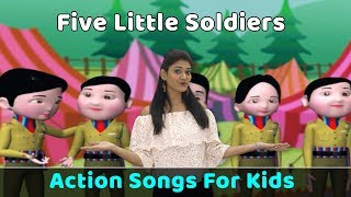 Five Little Soldiers Song | Action Songs For Kids | Nursery Rhymes With Actions | Baby Rhymes