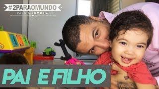 Pai e Filho - Brincadeiras Reais | #2ParaoMundo