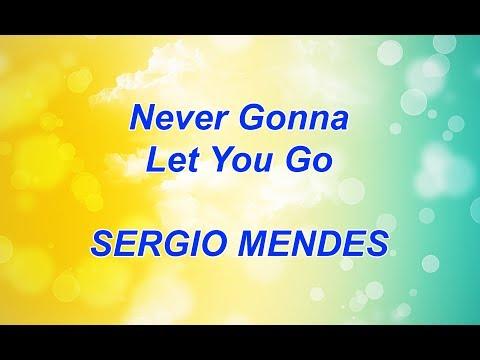 Never Gonna Let You Go - SERGIO MENDES Karaoke