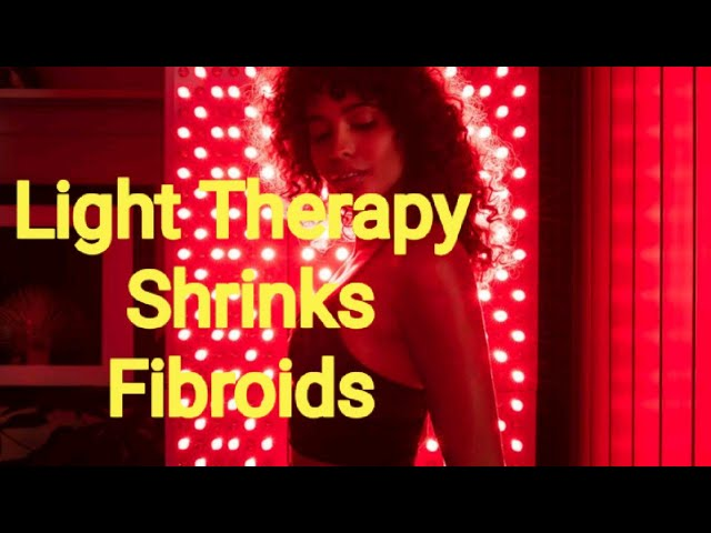 How I shrink My Fibroids using Light Therapy Naturally