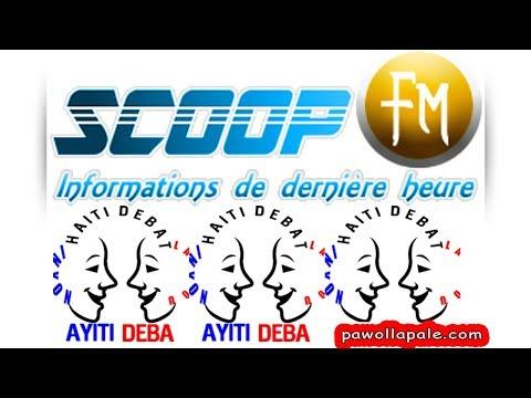Vendredi 11 Août 2017 - Emisyon Ayiti Deba sou Scoop
